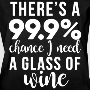There s a 99 chance i need a glass of wine - Women's Vintage Sport T-Shirt