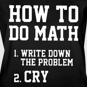 how to do math write down the problem cry - Women's Vintage Sport T-Shirt