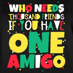 Who needs thousand friends if you have one Amigo - Women's Vintage Sport T-Shirt