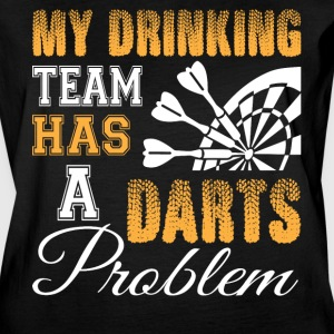 My Drinking Team Has A Darts Problem T Shirt - Women's Vintage Sport T-Shirt