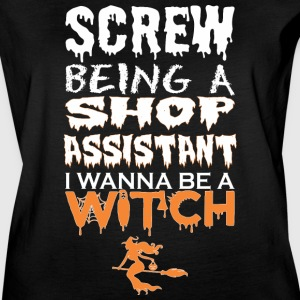 Screw Being Shop Assistant Wanna Witch Halloween - Women's Vintage Sport T-Shirt