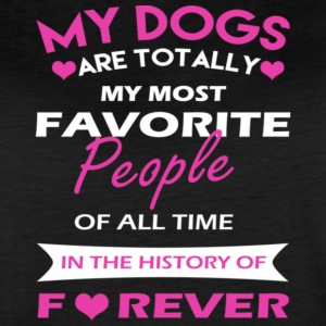 my dogs are totally my most favorite people of all - Women's Vintage Sport T-Shirt