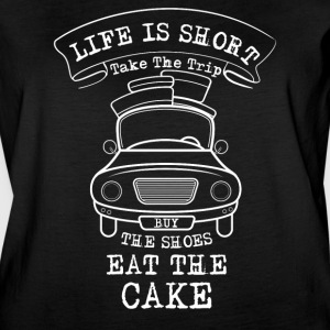 Life Is Short Take The Trip Buy Shoes Eat the Cake - Women's Vintage Sport T-Shirt