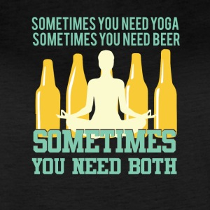 Sometimes You Need Yoga Need Beer Need Both - Women's Vintage Sport T-Shirt