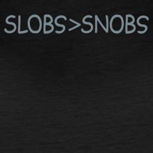 Slobs Greater Than Snobs - Women's Vintage Sport T-Shirt