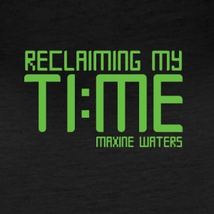 RECLAIMING MY TIME - Maxine Waters - Women's Vintage Sport T-Shirt