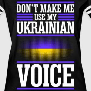 Dont Make Me Use My Ukrainian Voice - Women's Vintage Sport T-Shirt