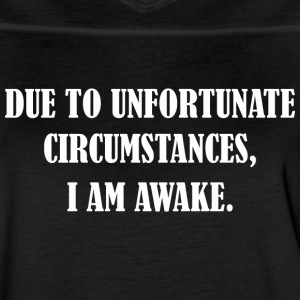 Due To Unfortunate Circumstances I Am Awake - Women's Vintage Sport T-Shirt
