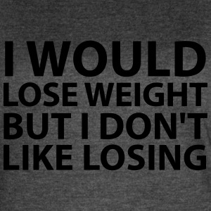 I Would Lose Weight - Women's Vintage Sport T-Shirt