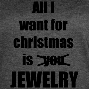 All I want for christmas is you jewelry - Women's Vintage Sport T-Shirt