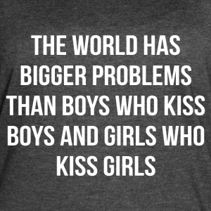The world has bigger problems than boys who kiss - Women's Vintage Sport T-Shirt