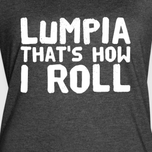 Lumpia that's how I roll - Women's Vintage Sport T-Shirt