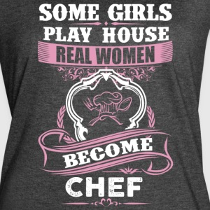 Real Women Become Chef - Women's Vintage Sport T-Shirt
