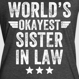 world's okayest sister in law - Women's Vintage Sport T-Shirt