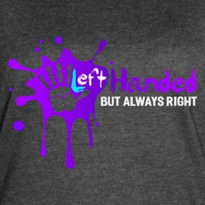 Left-Handed But Always Right - Women's Vintage Sport T-Shirt