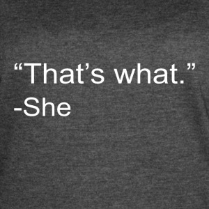 That s What She Said - Women's Vintage Sport T-Shirt