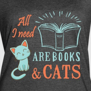 All I Need Are Books And Cats T Shirt - Women's Vintage Sport T-Shirt