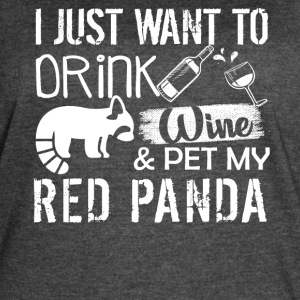 Drink Wine And Pet My Red Panda Shirt - Women's Vintage Sport T-Shirt