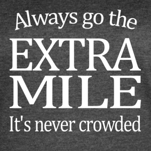 Always Go The Extra Mile - Women's Vintage Sport T-Shirt