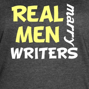 Real Men Marry Writers Funny Writer Humor - Women's Vintage Sport T-Shirt