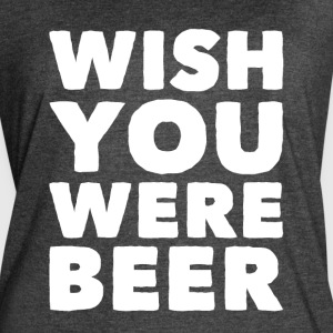 wish you were beer - Women's Vintage Sport T-Shirt