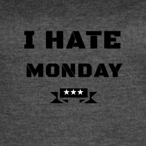 I HATE MONDAY - Women's Vintage Sport T-Shirt