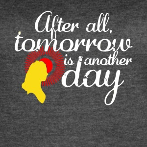 After All Tomorrow Is Another Day T Shirt - Women's Vintage Sport T-Shirt