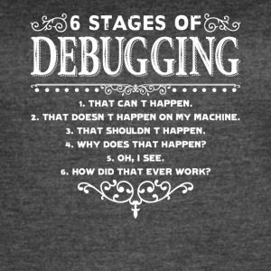 6 Stages of Debugging Shirts - Women's Vintage Sport T-Shirt