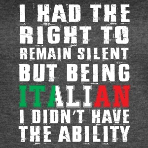 Being Italian I Didn't Have The Ability T Shirt - Women's Vintage Sport T-Shirt