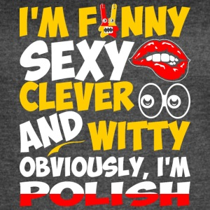 Im Funny Sexy Clever And Witty Im Polish - Women's Vintage Sport T-Shirt