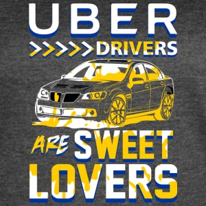 Uber Drivers are Sweet Lovers - Uber version2 - Women's Vintage Sport T-Shirt