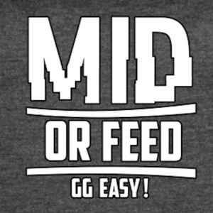 MID OR FEED - Women's Vintage Sport T-Shirt