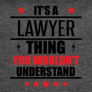 It's A Lawyer Thing - Women's Vintage Sport T-Shirt