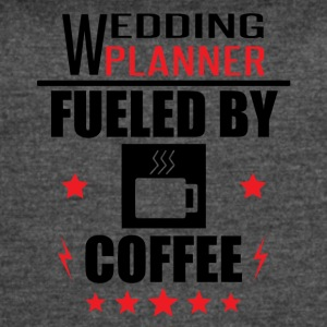 Wedding Planner Fueled By Coffee - Women's Vintage Sport T-Shirt