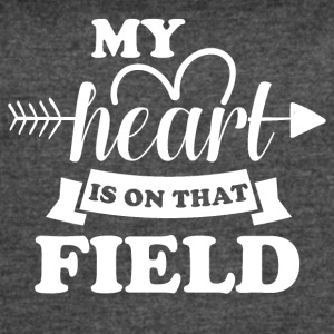 My heart is on that field - Women's Vintage Sport T-Shirt