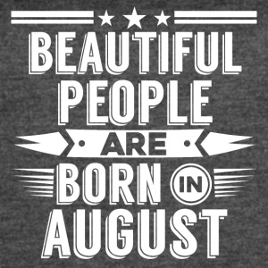 AUGUST Birthday beatiful people T-Shirt - Hoody - Women's Vintage Sport T-Shirt