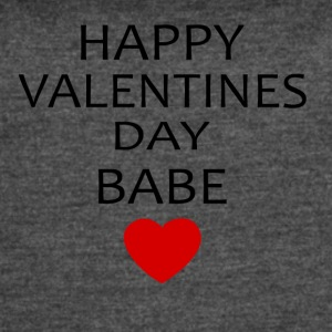 Hapy Valentines Day Babe - Women's Vintage Sport T-Shirt