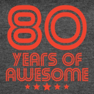 80 Years Of Awesome 80th Birthday - Women's Vintage Sport T-Shirt