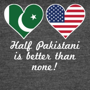 Half Pakistani Is Better Than None - Women's Vintage Sport T-Shirt