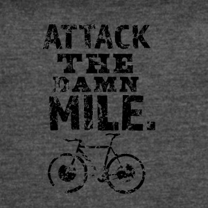 Attack The Damn Mile - Women's Vintage Sport T-Shirt