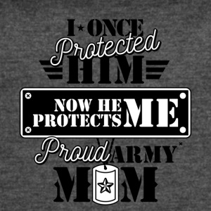 I Once Protected Him Now He Protects Me Proud Army - Women's Vintage Sport T-Shirt