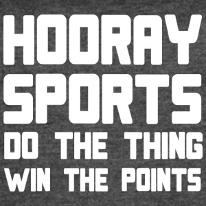 Hooray sports do the thing win the points - Women's Vintage Sport T-Shirt