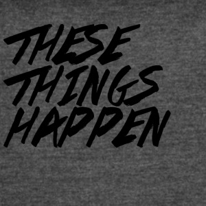 These Things Happen Vol. 2 - Women's Vintage Sport T-Shirt
