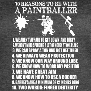 10 Reasons To Be With A Paintballer T Shirt - Women's Vintage Sport T-Shirt