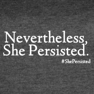 She Persisted Shirts - Women's Vintage Sport T-Shirt