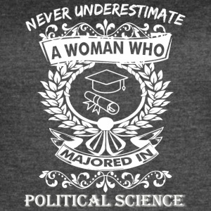 Never Underestimate Woman Who Majored Political - Women's Vintage Sport T-Shirt