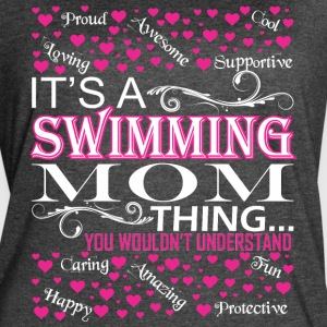 Its A Swimming Mom Things You Wouldnt Understand - Women's Vintage Sport T-Shirt