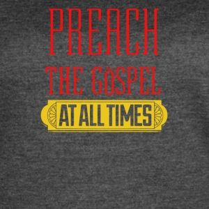 Preach the gospel at all times - Women's Vintage Sport T-Shirt