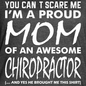 Cant Scare Me Proud Mom Awesome Chiropractor - Women's Vintage Sport T-Shirt