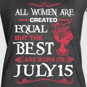 The Best Woman Born On July 15 - Women's Vintage Sport T-Shirt